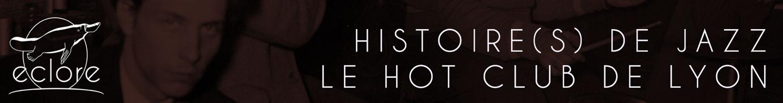 """""""Histoire (s) de jazz, le Hot Club de Lyon"""", film documentaire"""